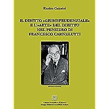 Il diritto «giurisprudenziale» e l'«arte» del diritto nel pensiero di Francesco Carnelutti