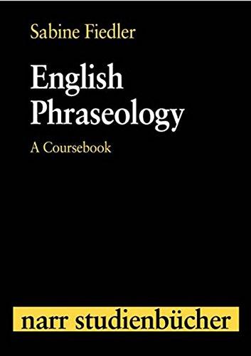 English Phraseology: A Coursebook (Narr Studienbücher)