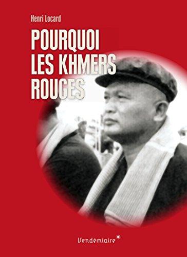 Pourquoi les Khmers rouges par Henri Locard