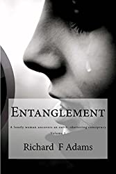 Entanglement: An ordinary woman uncovers an earth-shattering consipracy