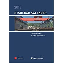 Stahlbau-Kalender 2017: Schwerpunkte: Dauerhaftigkeit, Ingenieurtragwerke
