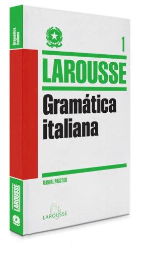 Gramática Italiana (Larousse - Lengua Italiana - Manuales Prácticos)