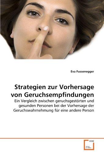 Strategien zur Vorhersage von Geruchsempfindungen: Ein Vergleich zwischen geruchsgestörten und gesunden Personen bei der Vorhersage der Geruchswahrnehmung für eine andere Person