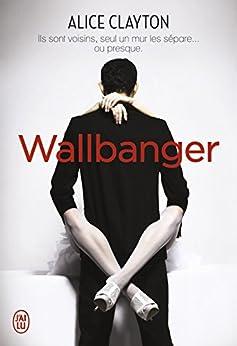 Wallbanger par [Clayton, Alice]