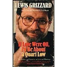 If Love Were Oil, I'd Be About a Quart Low by Lewis Grizzard (1994-05-01)