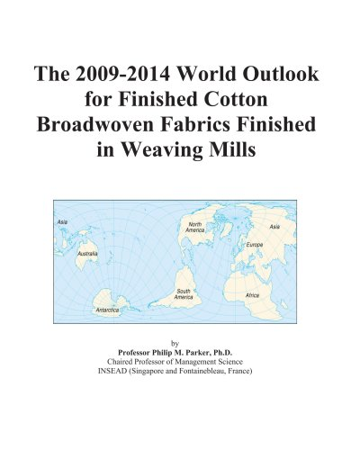 The 2009-2014 World Outlook for Finished Cotton Broadwoven Fabrics Finished in Weaving Mills