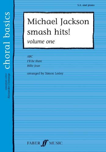 Michael Jackson Smash Hits! Volume One: (SA) (Choral Basics)
