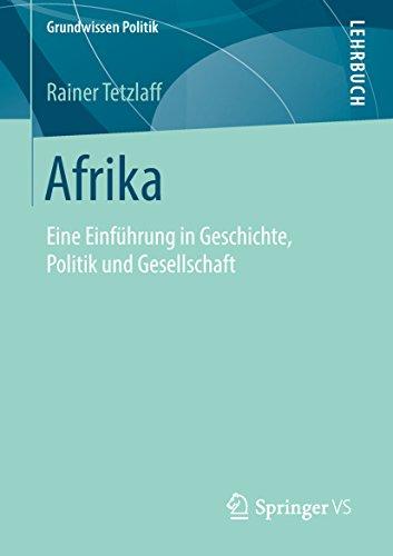 Afrika: Eine Einführung in Geschichte, Politik und Gesellschaft (Grundwissen Politik)