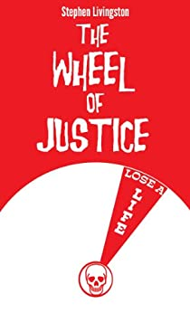 The Wheel of Justice (a short story) (English Edition) von [Livingston, Stephen]