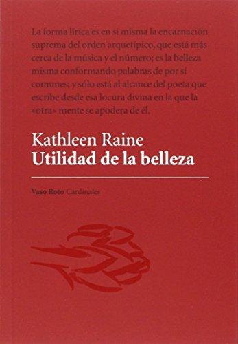 Utilidad de la belleza por Kathleen Raine