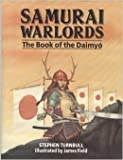 Front cover for the book Samurai Warlords: The Book of the Daimyo by Stephen Turnbull
