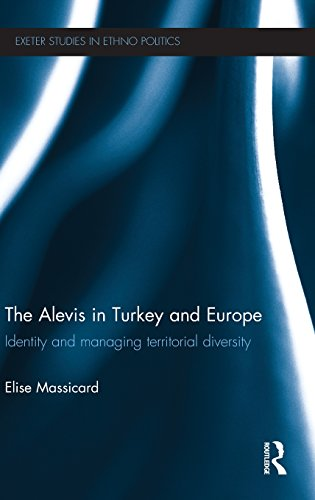 The Alevis in Turkey and Europe: Identity and Managing Territorial Diversity (Exeter Studies in Ethno Politics)