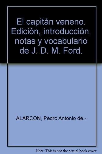 El capitán veneno. Edición, introducción, notas y vocabulario de J. D. M. For...