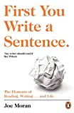 First You Write a Sentence.: The Elements of Reading, Writing ... and Life. (English Edition)