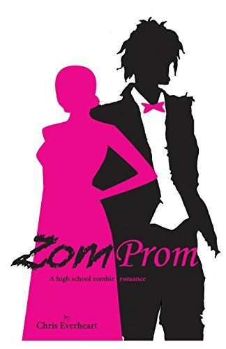 Zomprom: A High School Zombie Romance by Chris Everheart (2014-09-10)