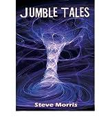 Jumble Tales [ JUMBLE TALES ] by Morris, Steve (Author ) on Oct-28-2010 Paperback