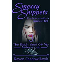 The Back Seat Of My Sister's Car (Smexxy Snippets Book 3)
