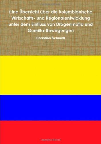 Buchcover: Eine Ãbersicht _Ber Die Kolumbianische Wirtschafts- Und Regionalentwicklung Unter Dem Einfluss Von Drogenmafia Und Guerilla-Bewegungen