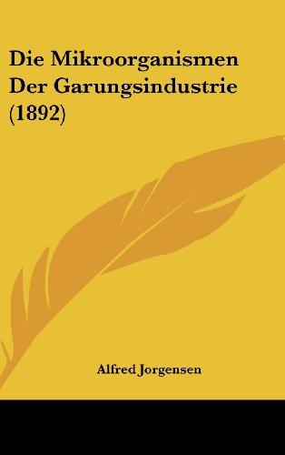 Die Mikroorganismen Der Garungsindustrie (1892)