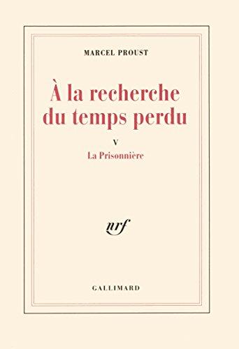 À la recherche du temps perdu, V:La Prisonnière (NRF) por Marcel Proust