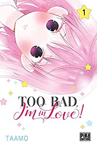 Too Bad, I'm in Love! Edition simple Tome 1
