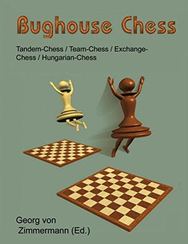 Bughouse Chess: Tandem - Chess / Team - Chess / Exchange - Chess / Hungarian - Chess