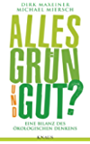 Alles grün und gut?: Eine Bilanz des ökologischen Denkens