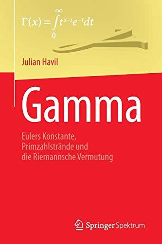 GAMMA: Eulers Konstante, Primzahlstrände und die Riemannsche Vermutung