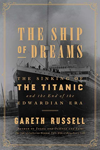 The Ship of Dreams: The Sinking of the Titanic and the End of the Edwardian Era (English Edition) -