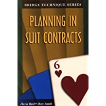 Planning in Suit Contracts (The Bridge Technique Series Book 6) (English Edition)