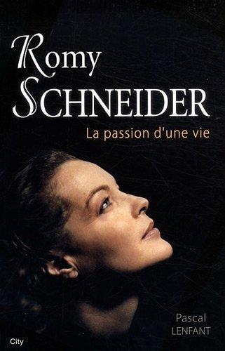 Romy Schneider la passion d'une vie