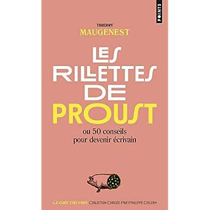 Les Rillettes de Proust. ou 50 conseils pour devenir écrivain