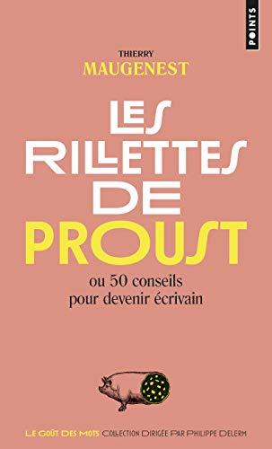 Les Rillettes de Proust. ou 50 conseils pour devenir écrivain par Thierry Maugenest