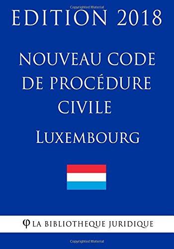 Nouveau Code de procédure civile du Luxembourg - Edition 2018