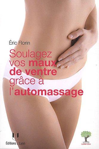 Soulagez vos maux de ventre grâce à l'automassage : Méthode Florin-Lévy