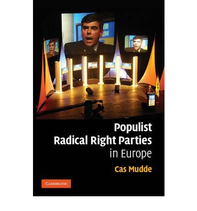 [(Populist Radical Right Parties in Europe)] [ By (author) Cas Mudde ] [September, 2007]