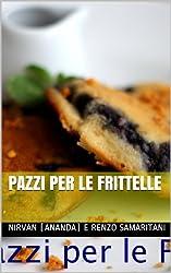 Pazzi per le Frittelle (i Libretti Vol. 6)