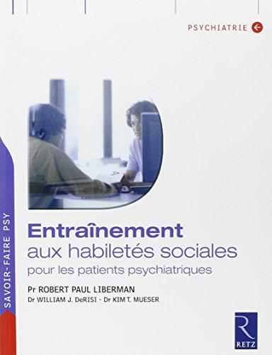 Manuel d'entraînement aux habiletés sociales par Robert-Paul Liberman