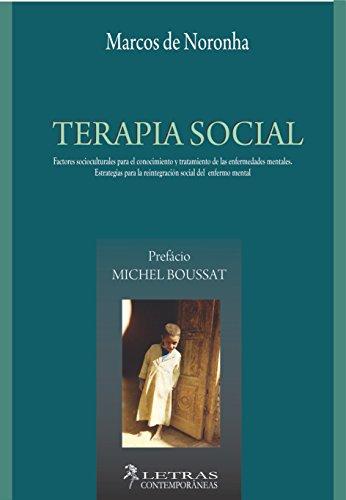 Terapia Social: Factores socioculturales para el conocimiento  y tratamiento de las enfermedades mentales. Estrategias para la reintegración social del enfermo mental.