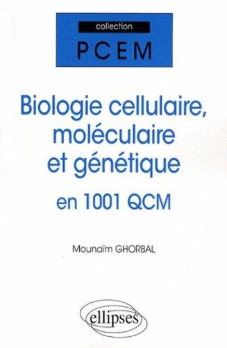 Biologie Cellulaire Biologie Moléculaire & Genetique en 1001 Qcm