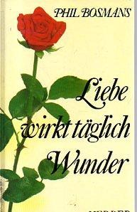 Herder, Freiburg Liebe wirkt täglich Wunder