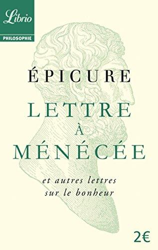 Lettre à Ménécée et autres lettres sur le bonheur