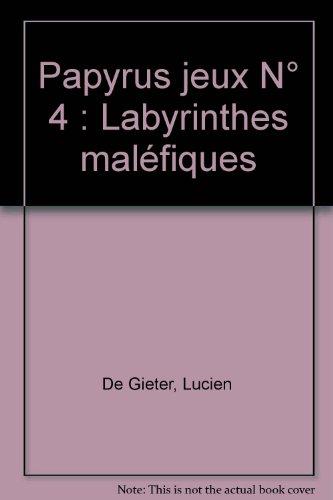 Papyrus jeux N° 4 : Labyrinthes maléfiques