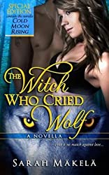 [(The Wolf Who Played with Fire : New Adult Paranormal Romance)] [By (author) Sarah Makela] published on (June, 2014)