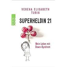 Superheldin 21: Mein Leben mit Down-Syndrom