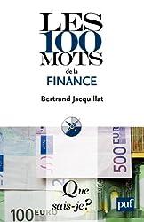Les 100 mots de la finance: « Que sais-je ? » n° 3736