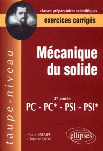 Mécanique du solide : Exercices corrigés : 2e année PC-PC* PSI-PSI* par Pierre Krempf, Frère Christian