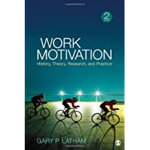 Work Motivation History, Theory, Research, and Practice by Latham, Gary P. ( AUTHOR ) Jan-26-2012 Paperback