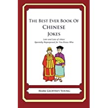 The Best Ever Book of Chinese Jokes: Lots and Lots of Jokes Specially Repurposed for You-Know-Who by Mark Geoffrey Young (2012-09-28)