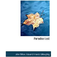 Paradise Lost by Edward Francis Willoughby John Milton (2008-08-14)